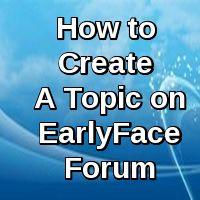 How To Create A Topic On Earlyface